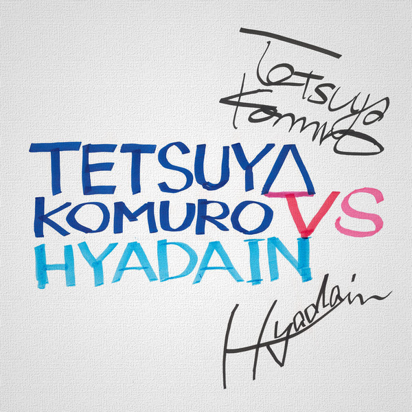 Tetsuya komuro and hyadain